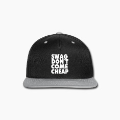 SWAG DON'T COME CHEAP Caps