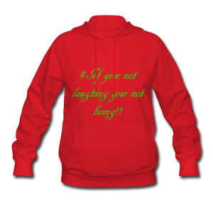 # If your not laughing your not living!! - Women's Hoodie