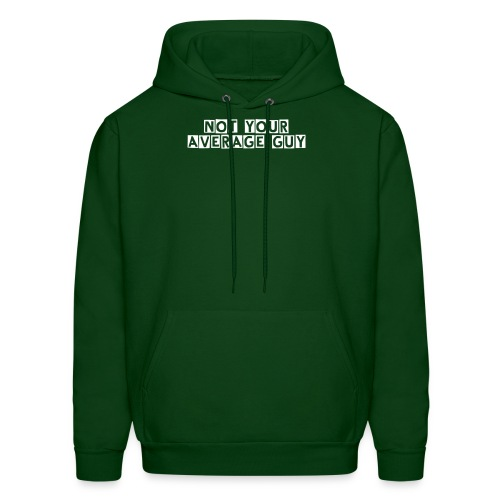 Not Your Average Guy Hoodie   - Men's Hoodie