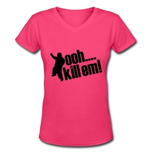 ooh. Kill em terrio V-Neck - Women's V-Neck T-Shirt