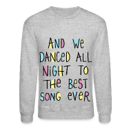 Long Sleeve Shirts ~ Crewneck Sweatshirt ~ Best Song Ever