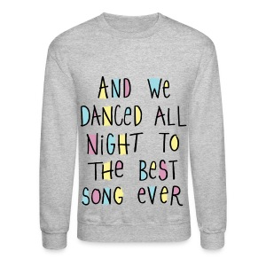 Best Song Ever - Crewneck Sweatshirt