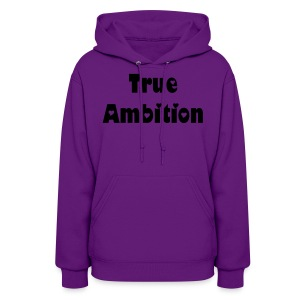 True Ambition Hoodies (Womens) - Women's Hoodie