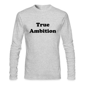 True Ambition Long Sleeve  - Men's Long Sleeve T-Shirt by Next Level