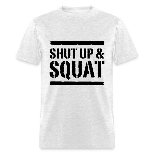 Shut up & squat men's T-shirt - Men's T-Shirt