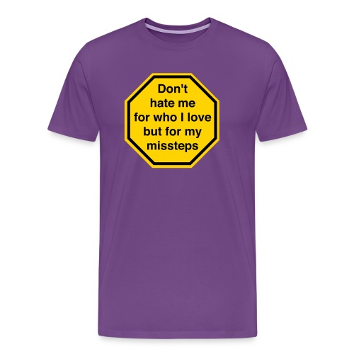 Don't Hate Me for Who I Love - Men's Premium T-Shirt