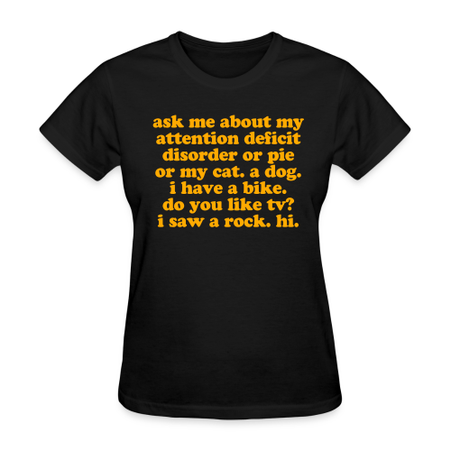 Ask Me About My ADHD - Women's T-Shirt