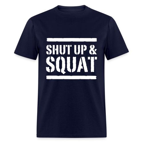 Shut Up and Squat Men's T-shirt - Men's T-Shirt