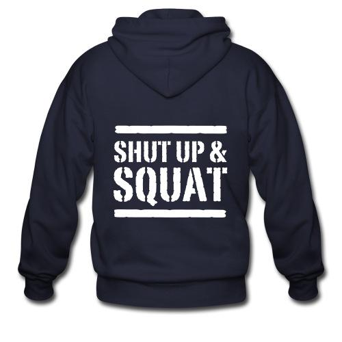 Shut up & squat Men's zipper hoodie - Men's Zip Hoodie