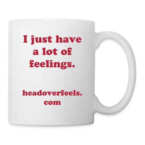 I Just Have a Lot of Feelings Mug - Coffee/Tea Mug