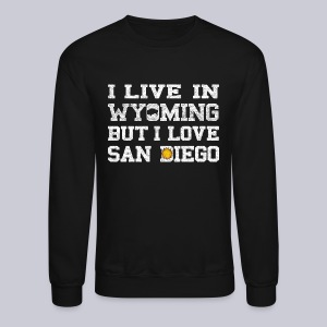Live Wyoming Love San Diego - Crewneck Sweatshirt