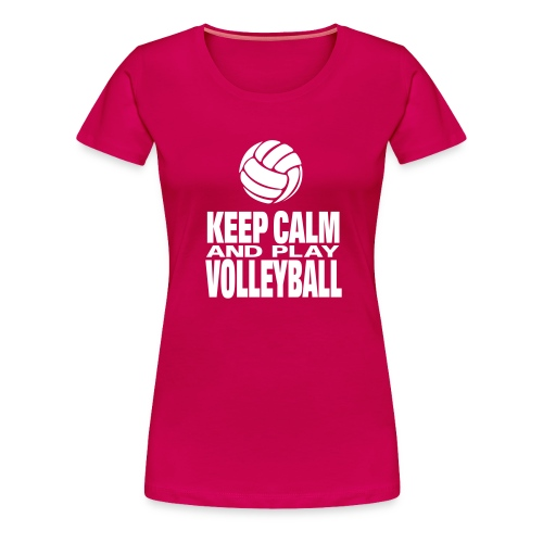 Keep Calm and Play Volleyball 2 - Women's Premium T-Shirt
