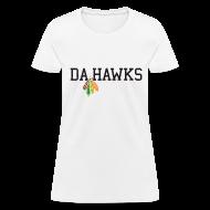 Women's T-Shirts ~ Women's T-Shirt ~ Da Hawks