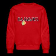 Long Sleeve Shirts ~ Crewneck Sweatshirt ~ Da Hawks