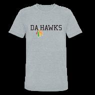 T-Shirts ~ Unisex Tri-Blend T-Shirt ~ Da Hawks