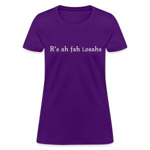 R'sah fah Losahs - Women's T-Shirt