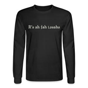 R'sah fah Losahs - Men's Long Sleeve T-Shirt