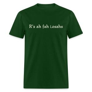 R'sah fah Losahs - Men's T-Shirt