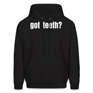got teeth?  - Men's Hoodie