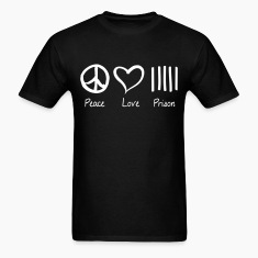 Peace Love Prison T-Shirts