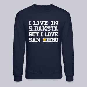 Live South Dakota Love San Diego - Crewneck Sweatshirt