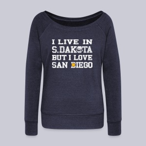 Live South Dakota Love San Diego - Women's Wideneck Sweatshirt
