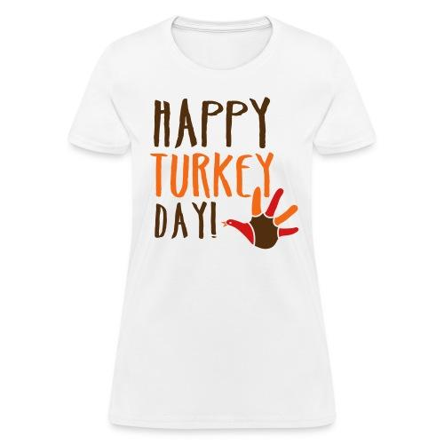 Happy Turkey Day - Women's T-Shirt
