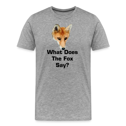 What Does The Fox Say - Female Shirt - Men's Premium T-Shirt