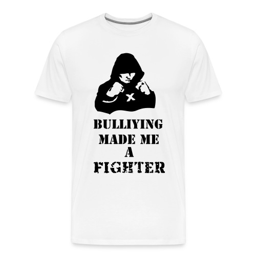 Bullying Made Me a Fighter T-Shirt (All Colors) - Men's Premium T-Shirt