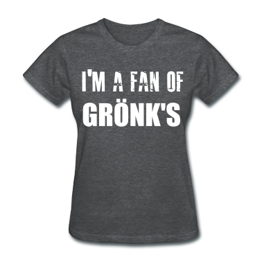 I'm A Fan Of Gronk's Gronkowski Women's T-Shirts