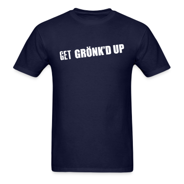 Get Gronk'd Up T-Shirts