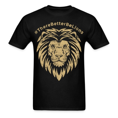 #ThereBetterBeLions - Men's T-Shirt