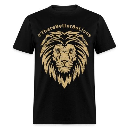 #ThereBetterBeLions - Men's T-Shirt