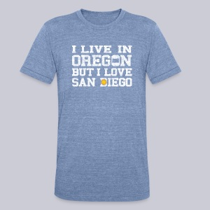 Live Oregon Love San Diego - Unisex Tri-Blend T-Shirt by American Apparel
