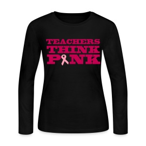 Teachers Think Pink-Long Sleeve - Women's Long Sleeve Jersey T-Shirt