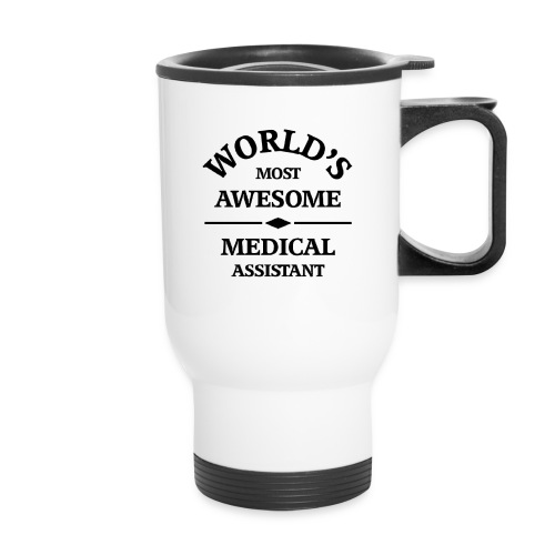 World's most awesome Medical Assistant - Travel Mug