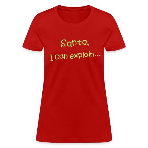 Santa, I can explain - Women's T-Shirt