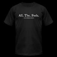 T-Shirts ~ Men's T-Shirt by American Apparel ~ All The Feels Men's Dark T-Shirt