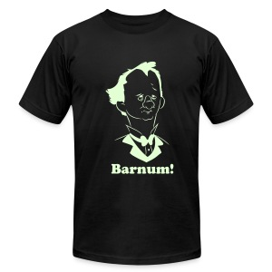 Barnum!  (Flock Glow in the Dark Edition) - Men's T-Shirt by American Apparel