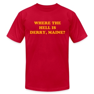 WHERE THE HELL IS DERRY, MAINE? - Men's T-Shirt by American Apparel