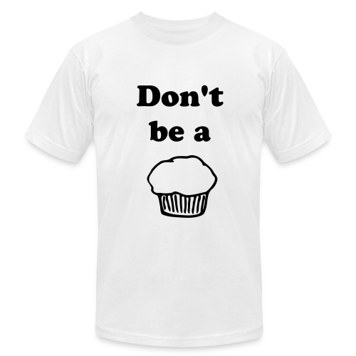 Don't Be a Muffin - Men's  Jersey T-Shirt