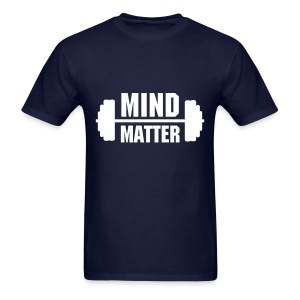 Mind Over Matter Exercise Tee - Men's T-Shirt