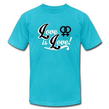 Love is Love - Lesbian T-Shirts