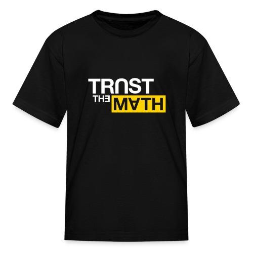 Trust the Math - Kids' T-Shirt