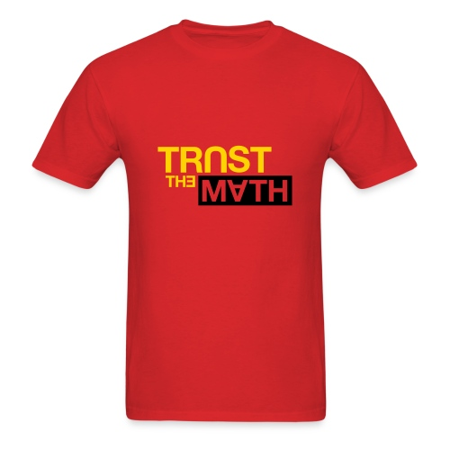 Trust the Math - Men's T-Shirt