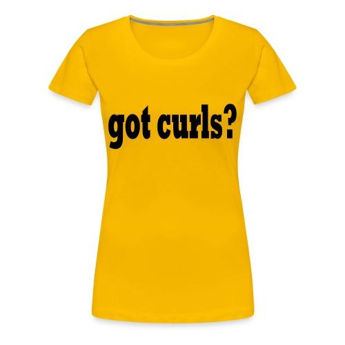Got curls? - Women's Premium T-Shirt