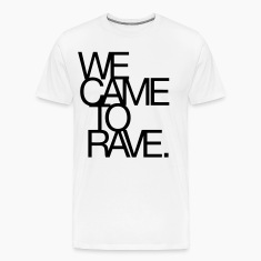 We Came To Rave (Classic)