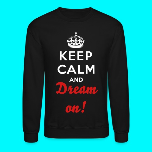 dream on - Crewneck Sweatshirt