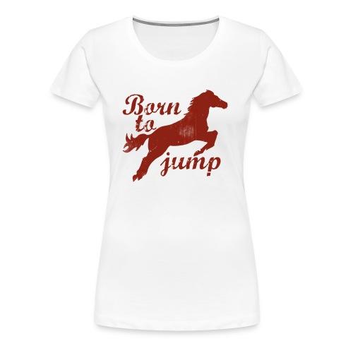 Born To Jump Tee - Women's Premium T-Shirt