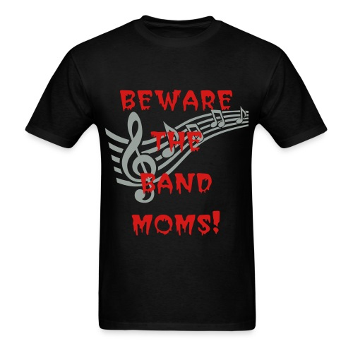 beware the band moms - Men's T-Shirt
